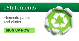 Sign up for eStatements now to eliminate paper and clutter